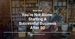 You're Not Alone Starting A Successful Business After 50