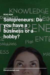 Solopreneurs Do you have a business or a hobby