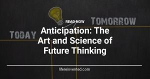 Anticipation The Art and Science of Future Thinking