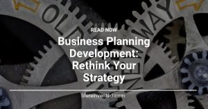 Business Planning Development Rethink Your Strategy