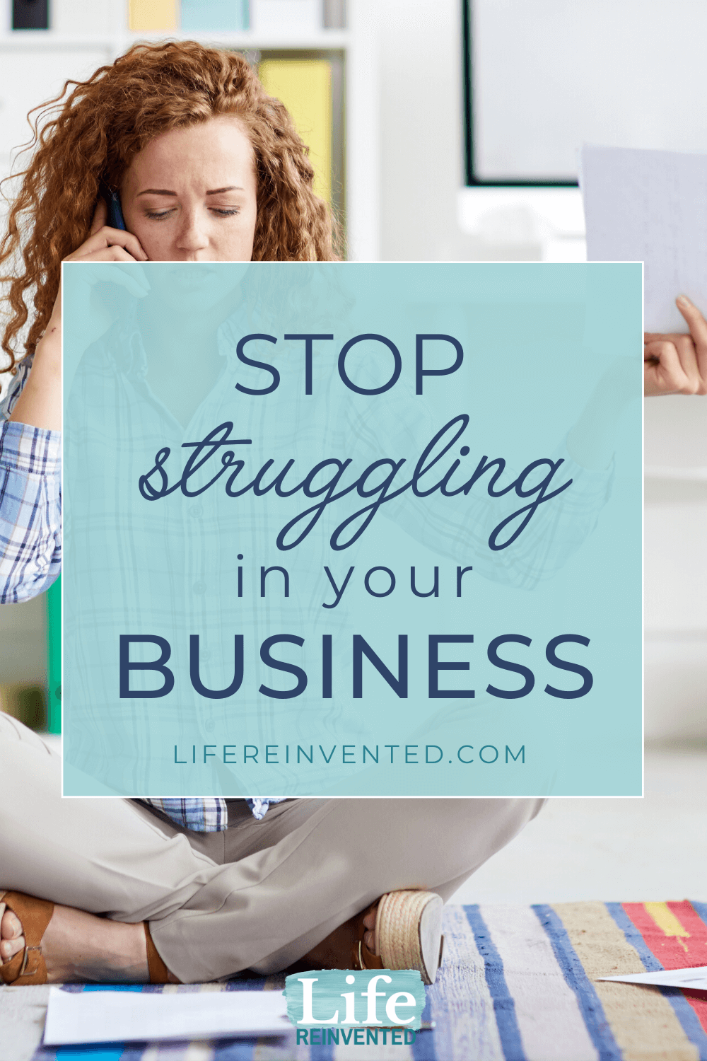 Three Tips to Stop Struggling in Your Business