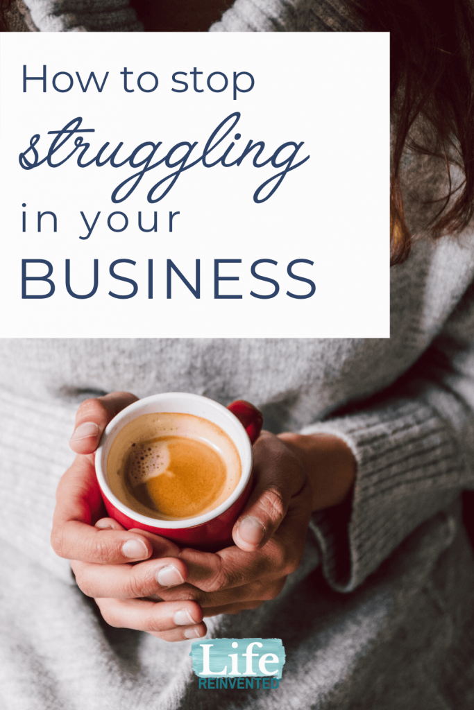 Three Tips to Stop Struggling in Your Business5