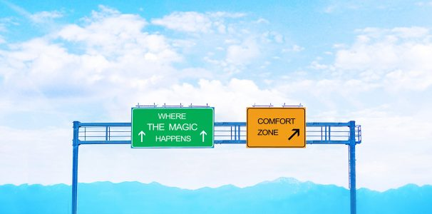 Four Steps to Get You Outside Your Comfort Zone!