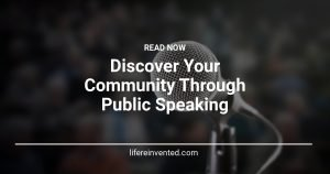 Discover Your Community Through Public Speaking