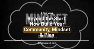 Beyond the Start Now Build Your Community, Mindset & Plan