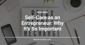 Self-Care as an Entrepreneur Why It's So Important
