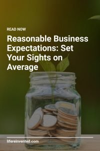 Reasonable Business Expectations Set Your Sights on Average