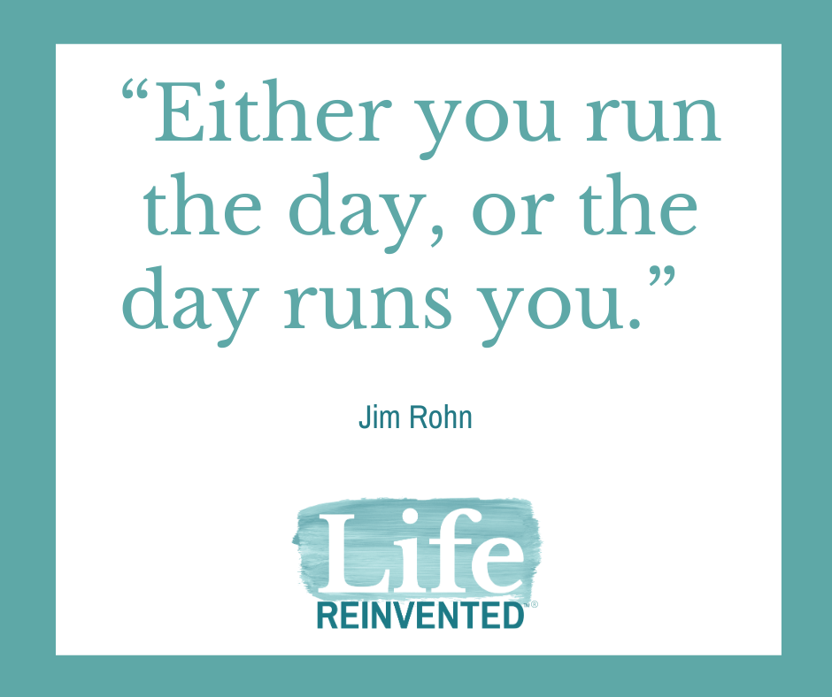 Rohn either run the day or the day runs you