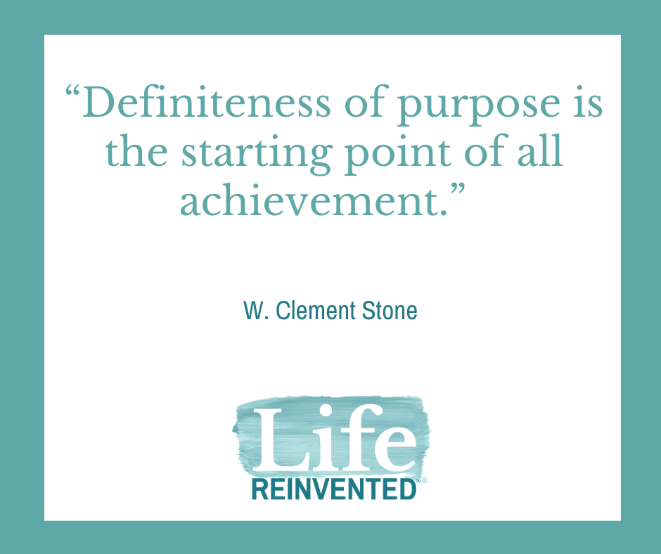 Clement Stone definiteness of purpose is the starting point of all achievement