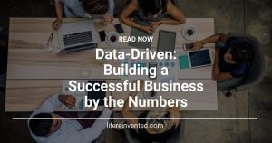 Data-Driven Building a Successful Business by the Numbers