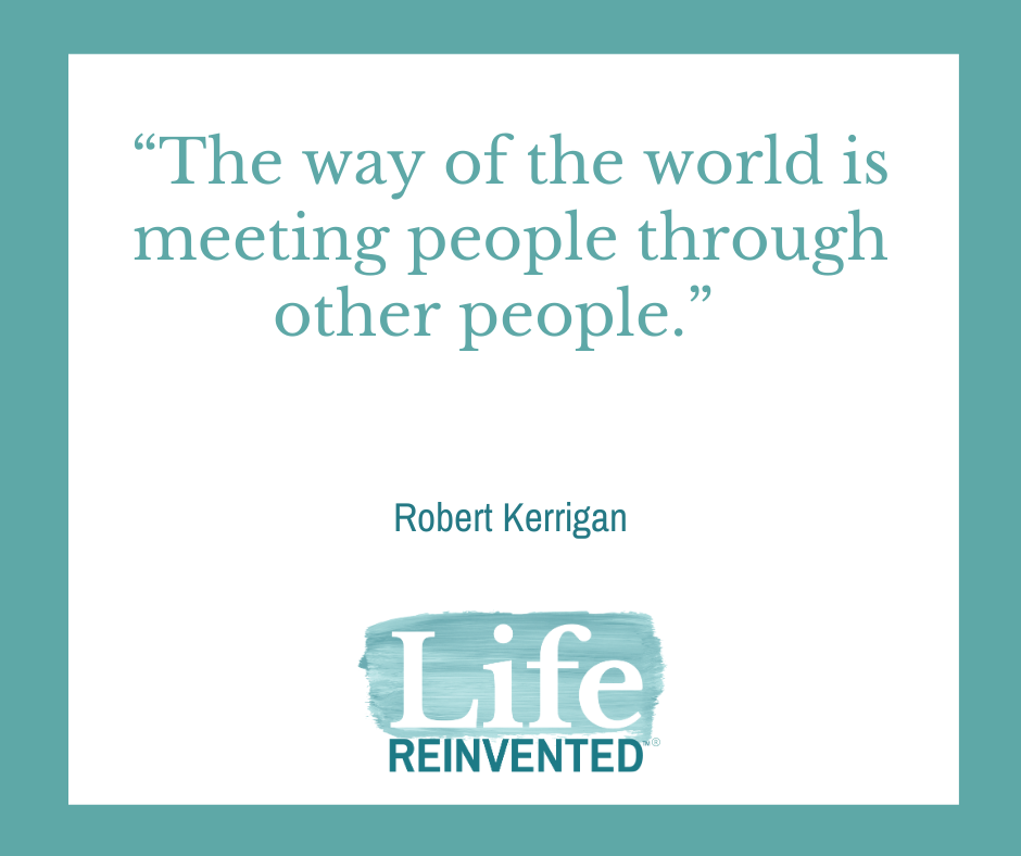 Robert Kerrigan quote Networking 101 How To Get The Most Out Of It