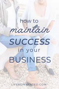 how to maintain success