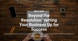 Beyond the Resolution: Setting Your Business Up for Success