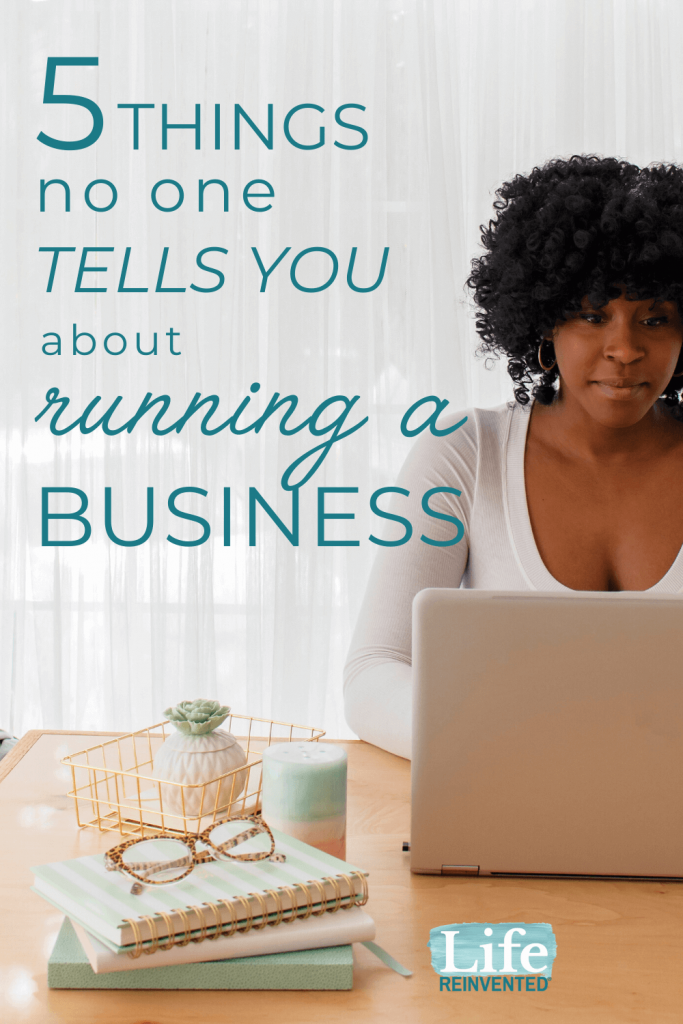 5 Things No One Tells You About Running Your Own Business