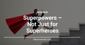 Superpowers Not Just for Superheroes
