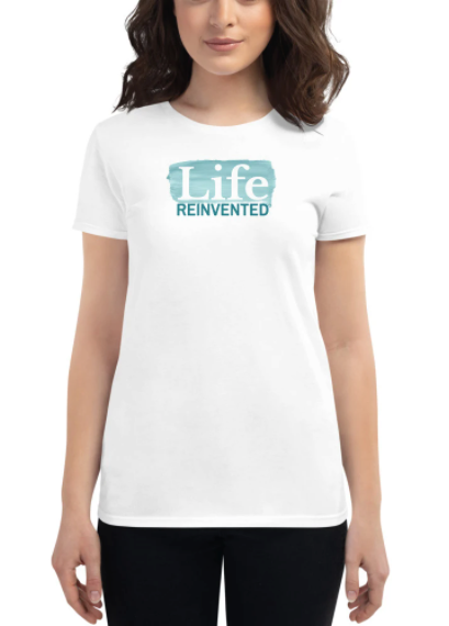 life reinvented ladies short-sleeved t-shirt