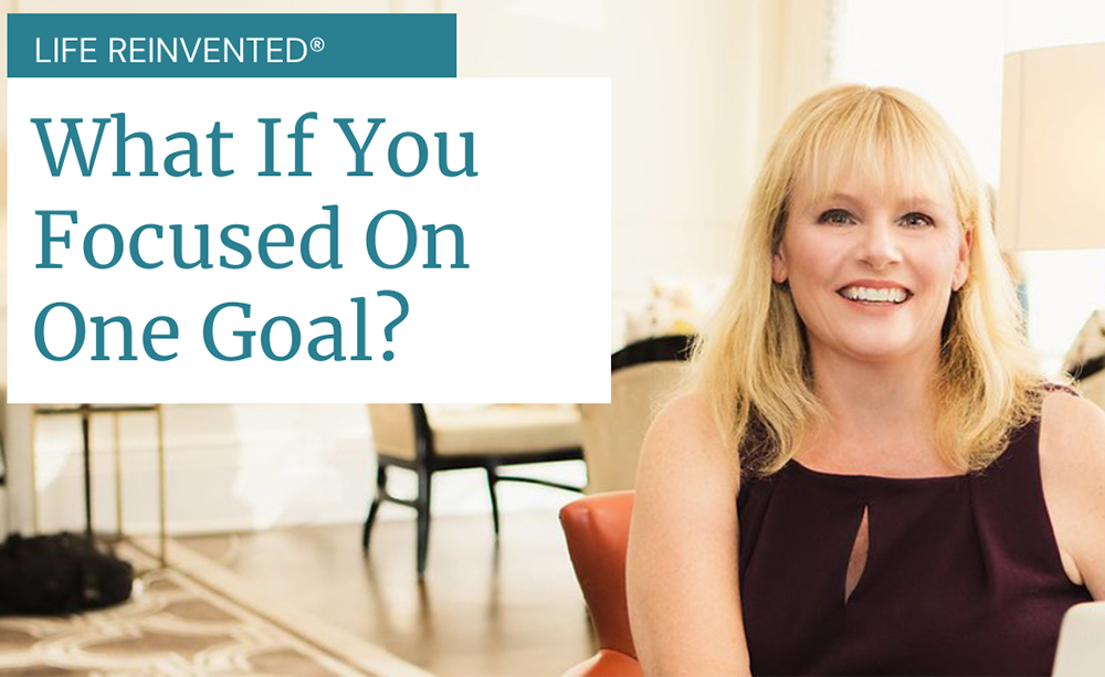 what if you focused on one big goal